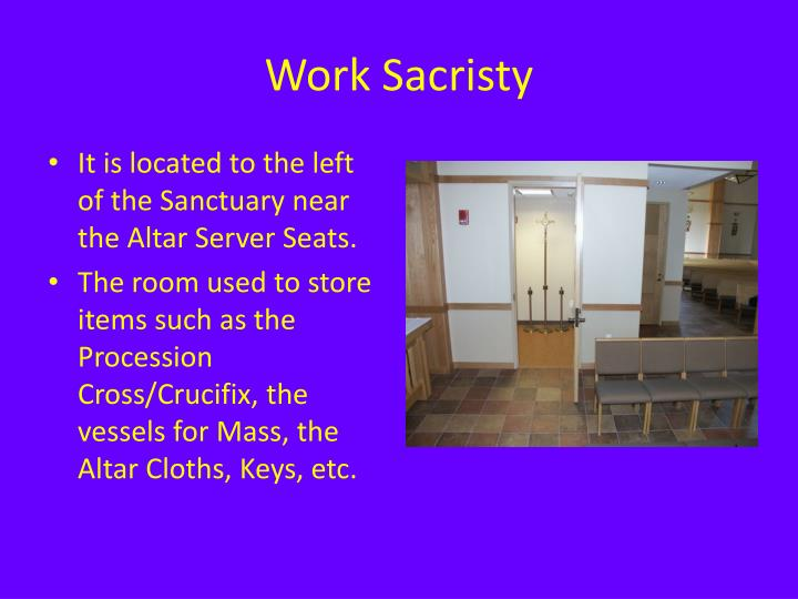 Work Sacristy