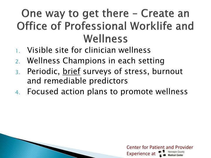 One way to get there – Create an Office of Professional Worklife and Wellness