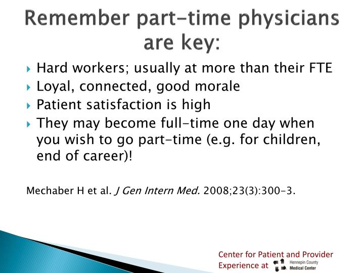 Remember part-time physicians are key: