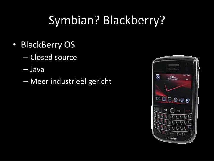 Symbian? Blackberry?