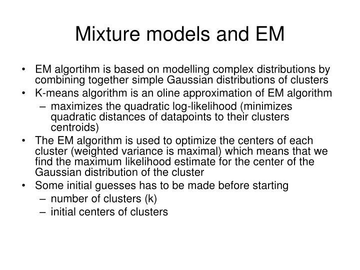 Mixture models and EM