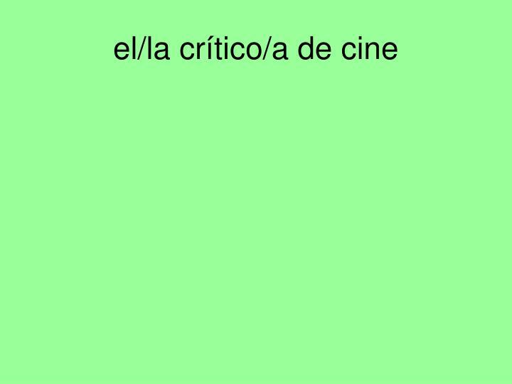 el/la crítico/a de cine