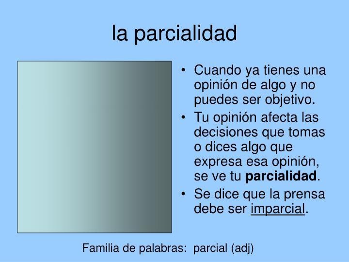 la parcialidad