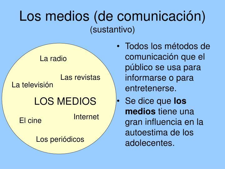 Los medios (de comunicación)