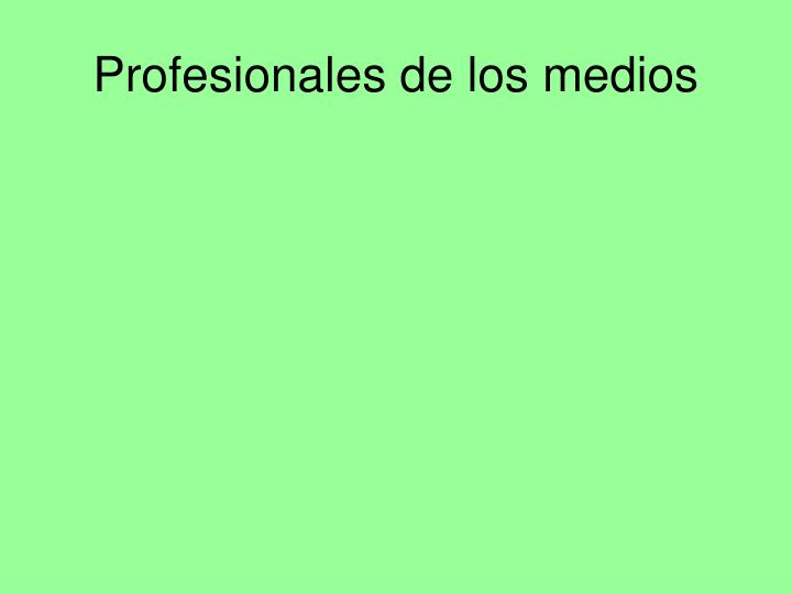 Profesionales de los medios