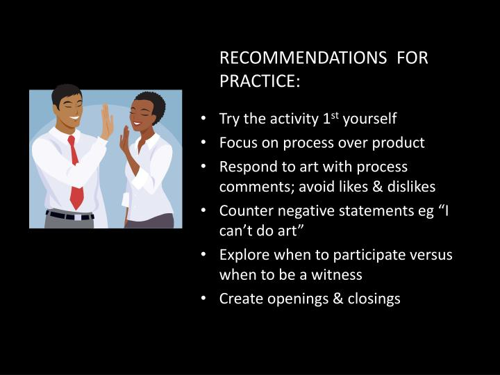 RECOMMENDATIONS  FOR PRACTICE: