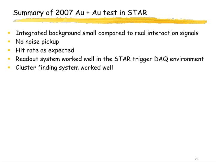Summary of 2007 Au + Au test in STAR