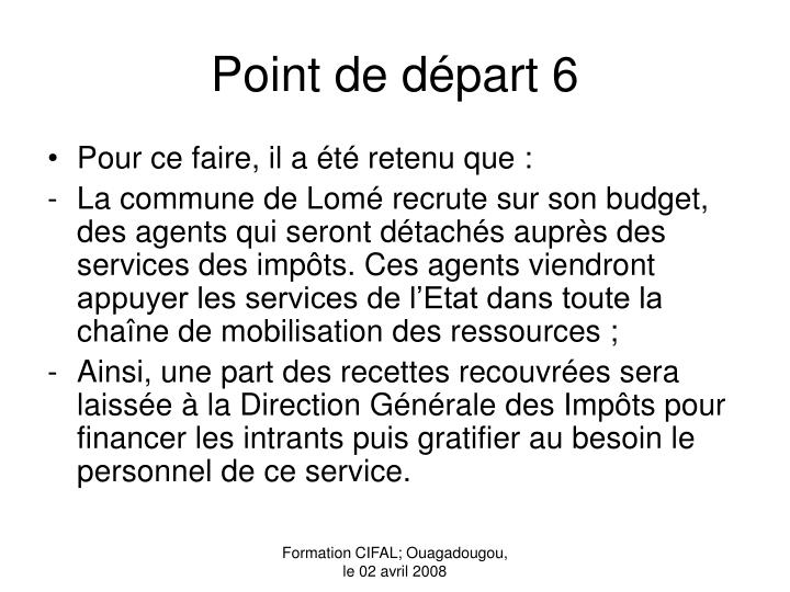 Point de départ 6