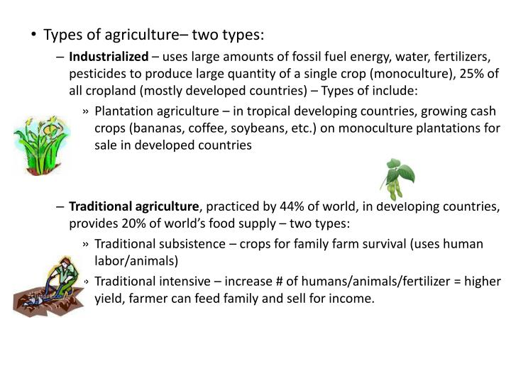Types of agriculture– two types: