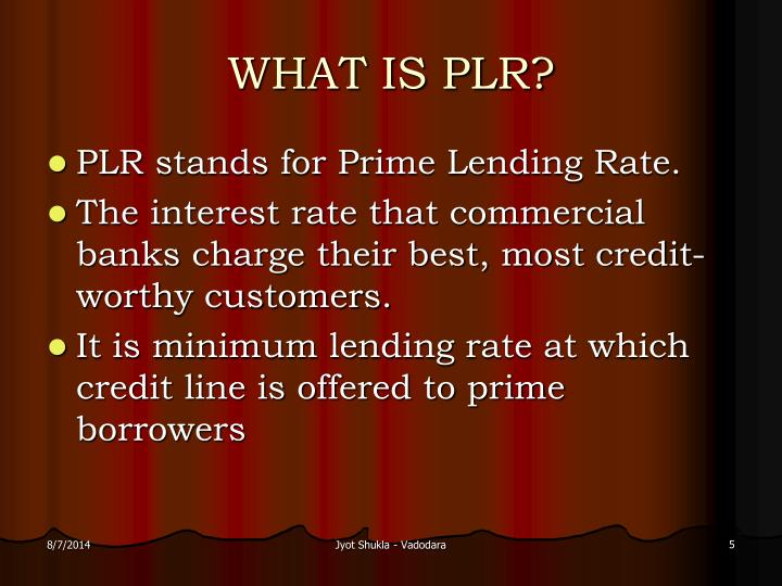 WHAT IS PLR?
