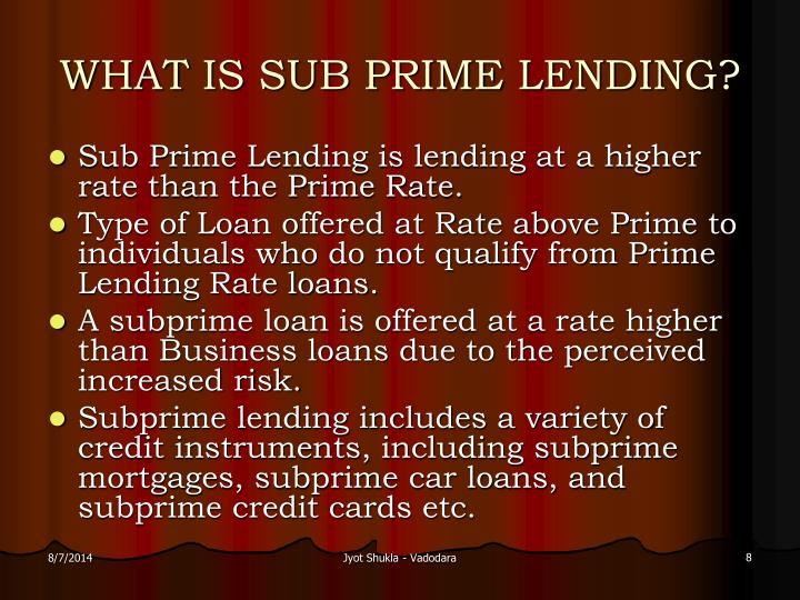 WHAT IS SUB PRIME LENDING?