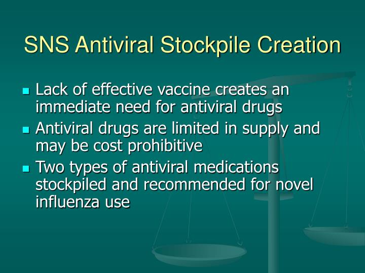 SNS Antiviral Stockpile Creation