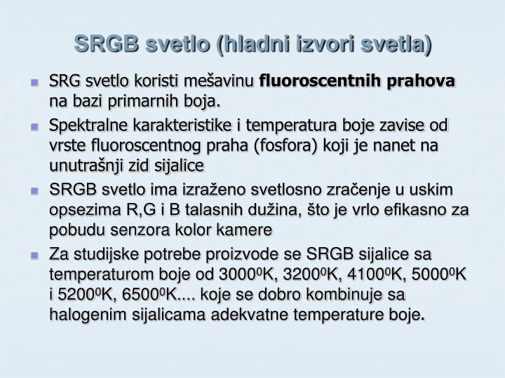 SRGB svetlo (hladni izvori svetla)