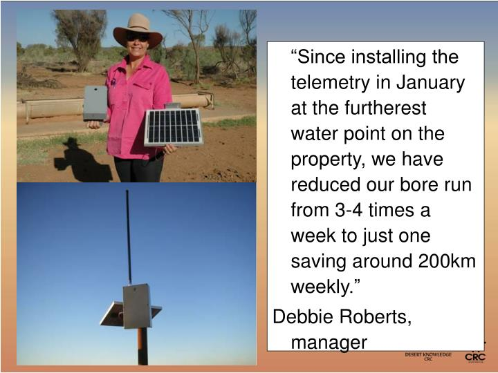 """Since installing the telemetry in January at the furtherest water point on the property, we have reduced our bore run from 3-4 times a week to just one saving around 200km weekly."""