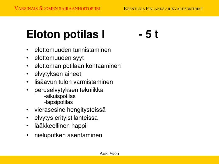 Eloton potilas I - 5 t