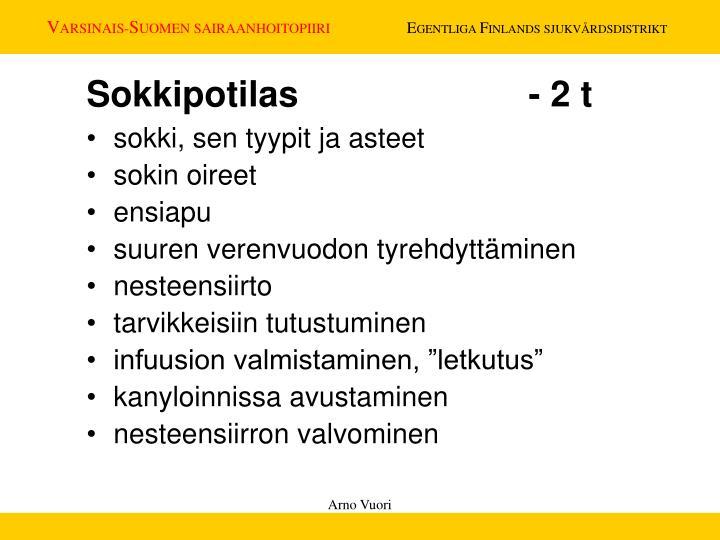 Sokkipotilas - 2 t