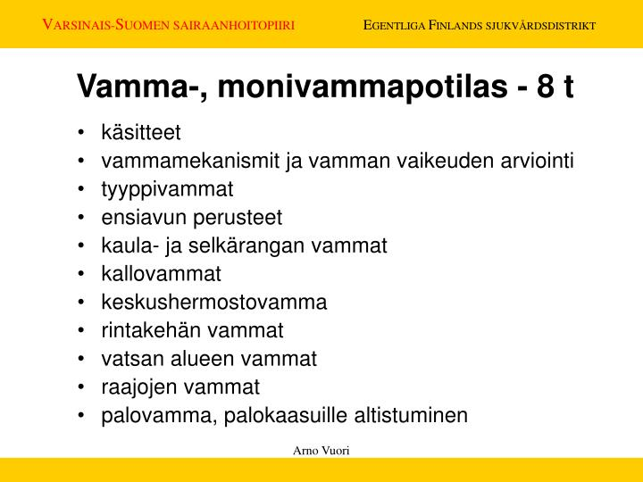 Vamma-, monivammapotilas - 8 t