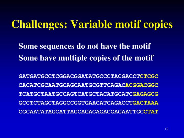 Challenges: Variable motif copies