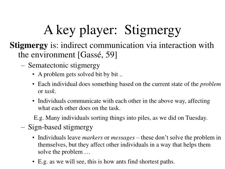 A key player:  Stigmergy