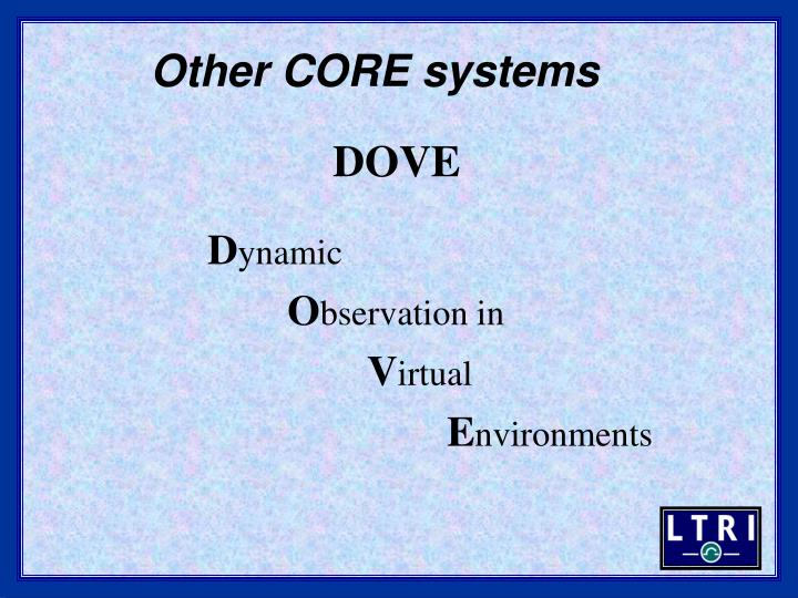 Other CORE systems