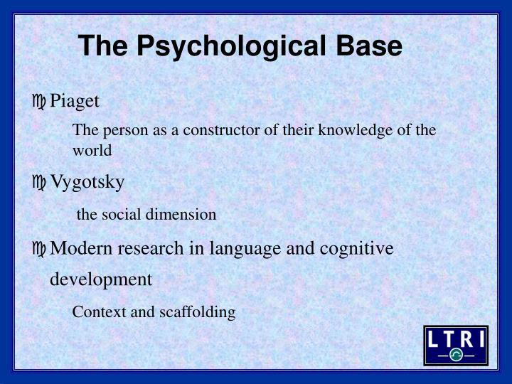 The Psychological Base