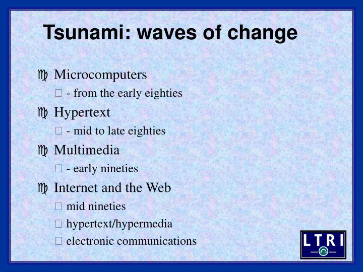 Tsunami: waves of change