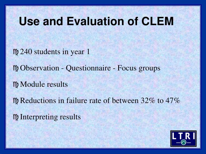 Use and Evaluation of CLEM