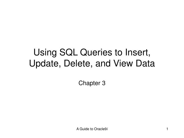Using sql queries to insert update delete and view data