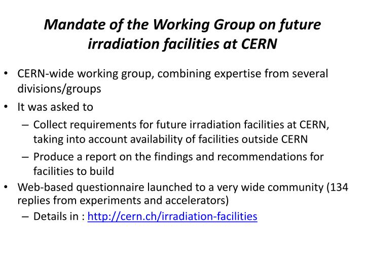 Mandate of the Working Group on future irradiation facilities at CERN