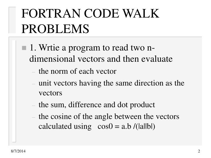 Fortran code walk problems