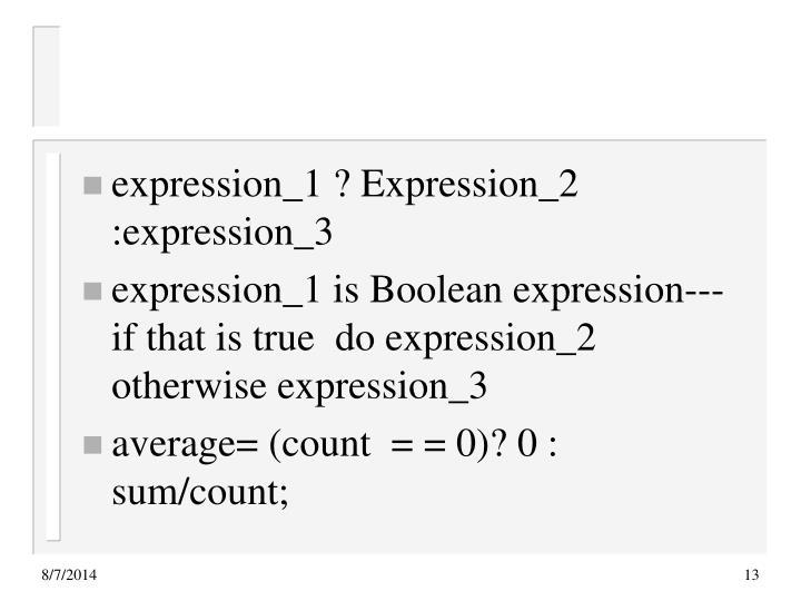 expression_1 ? Expression_2 :expression_3