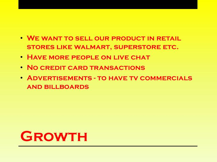 We want to sell our product in retail stores like