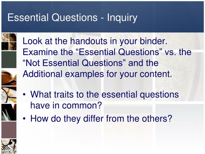 Essential Questions - Inquiry