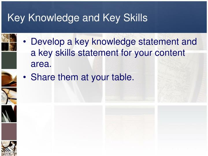 Key Knowledge and Key Skills
