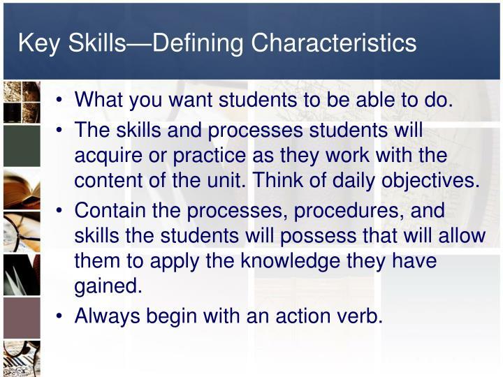 Key Skills—Defining Characteristics