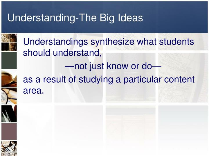 Understanding-The Big Ideas