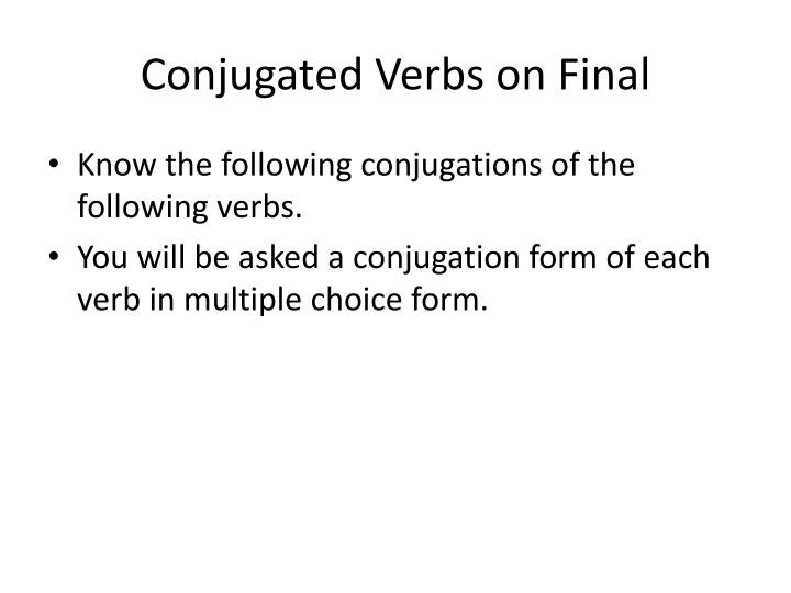 Conjugated Verbs on Final