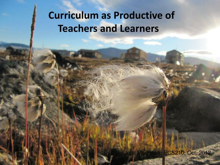 Curriculum as Productive of