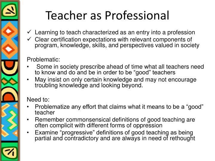 Teacher as Professional