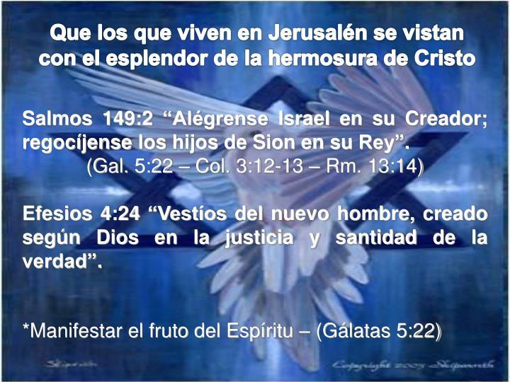 Que los que viven en Jerusalén se vistan con el esplendor de la hermosura de Cristo