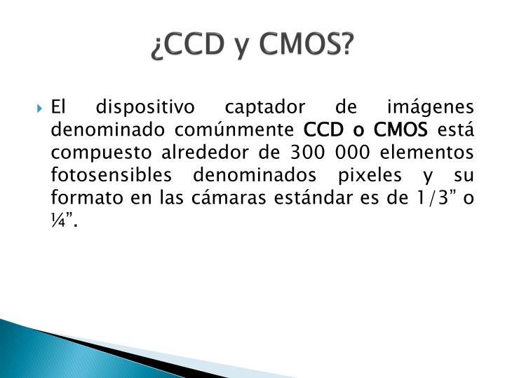 ¿CCD y CMOS?