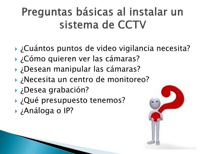 Preguntas básicas al instalar un sistema de CCTV