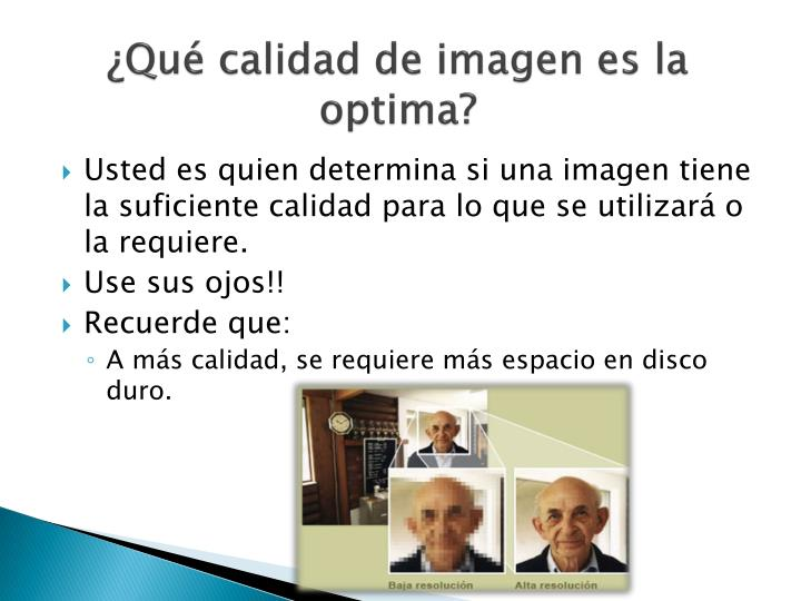¿Qué calidad de imagen es la optima?
