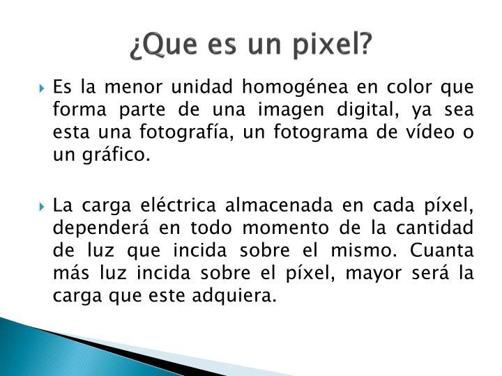 ¿Que es un pixel?