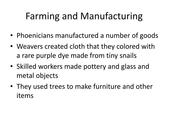 Farming and manufacturing