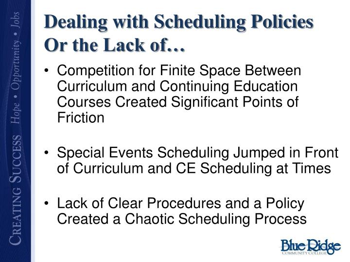 Dealing with Scheduling Policies