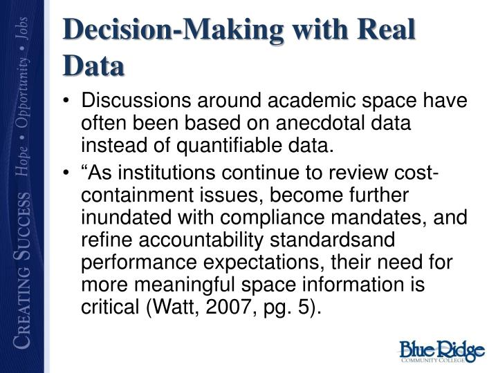Decision-Making with Real Data