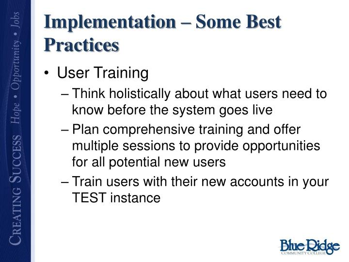 Implementation – Some Best Practices