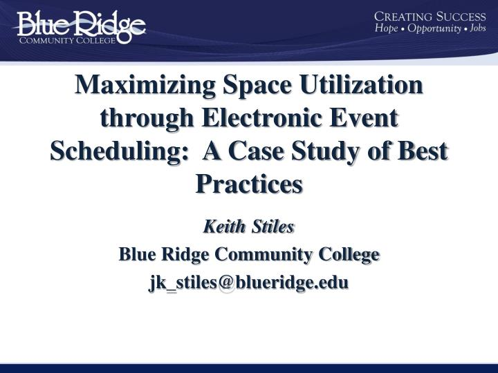 Maximizing space utilization through electronic event scheduling a case study of best practices