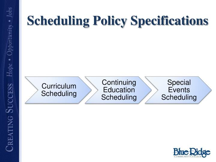 Scheduling Policy Specifications